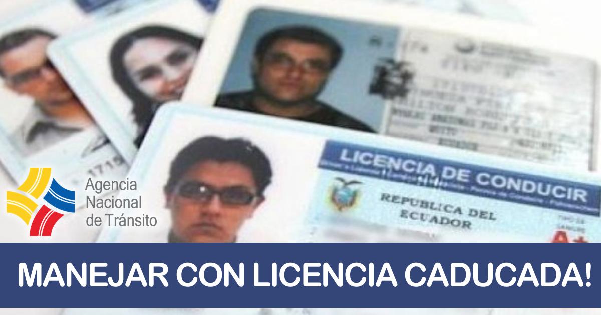 Como manejar con Licencia Caducada en Ecuador